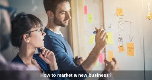 How to market a new business? Beginners guide